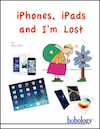 iPhones, iPads, and I'm Lost - Digital Edition